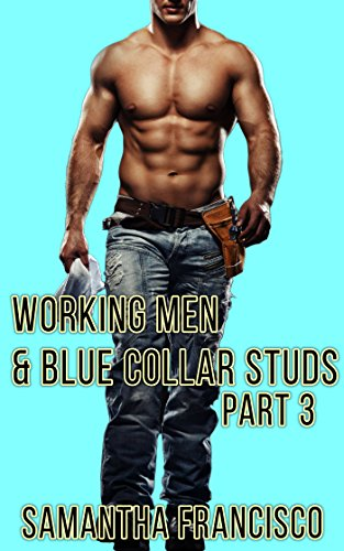Plumbers Part - Blue Collar Studs & Working Men, Part 3: Plowed By The Plumber's Pipe