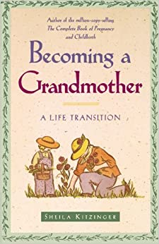 Becoming a Grandmother: A Life Transition by Sheila Kitzinger (1997-12-05)