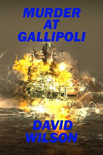 Book: MURDER AT GALLIPOLI - Battle of Gallipoli by David Wilson