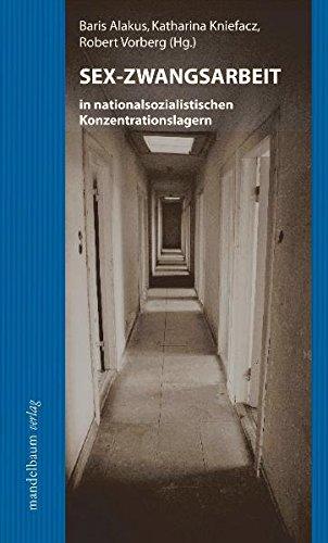 Sex-Zwangsarbeit in nationalsozialistischen Konzentrationslagern