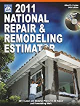 2011 National Repair & Remodeling Estimator: 2011 Labor and Material Prices for All Repair and Remodeling Work (National Repair and Remodeling Estimator)