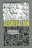 Segregation: A Global History of Divided Cities (Historical Studies of Urban America)