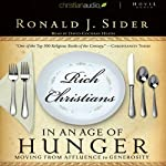 Rich Christians in an Age of Hunger: Moving from Affluence to Generosity | Ron Sider