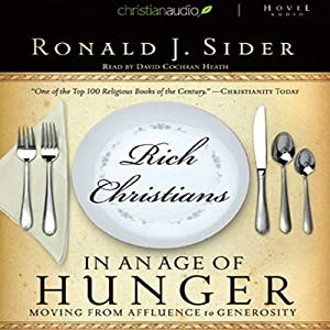 Rich Christians in an Age of Hunger Audiobook