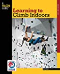 Learning to Climb Indoors (How To Cli...
