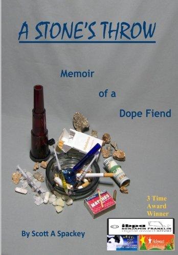 A Stone's Throw: Memoir of a Dope Fiend