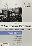 img - for The American Promise, Value Edition, Volume 1: To 1877 book / textbook / text book