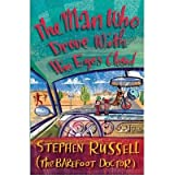 [(The Man Who Drove with His Eyes Closed: The Making of a Barefoot Doctor)] [by: Stephen Russell]