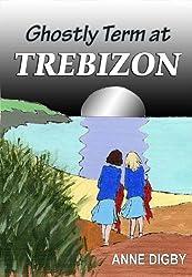 GHOSTLY TERM AT TREBIZON: {The Trebizon Boarding School Series}