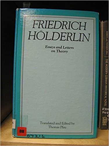 Friedrich Hölderlin: Essays and Letters on Theory