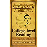 College-level Reading: How to improve your comprehension (and reduce your frustration) (Poor Student's Almanack Book 3)