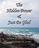 The Hidden Power and Just Be Glad, Thomas Troward and Ralph Waldo Trine, 1613350090