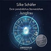Jungfrau (Dein persönliches Sternzeichen) | Silke Schäfer