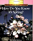 How Do You Know It's Spring? (Rookie Read About Science Series)