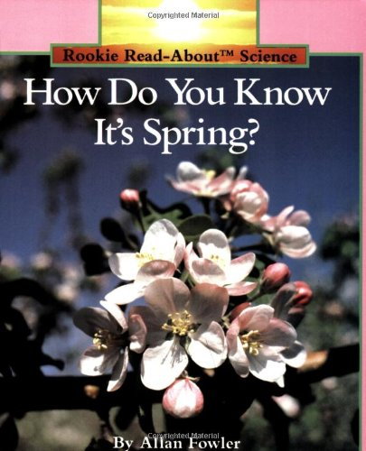 Read Online How Do You Know It's Spring? (Rookie Read About Science Series) pdf