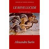 LE REVE LUCIDE; principes de thérapie universelle (Le livre de Noé t. 6) (French Edition)