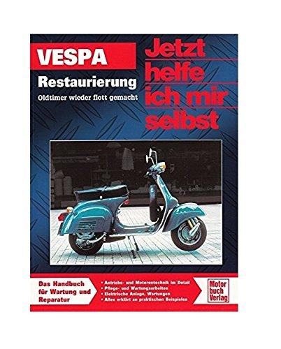 vespa-restaurierung-oldtimer-wieder-flott-gemacht-jetzt-helfe-ich-mir-selbst