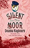 Silent on the Moor (MIRA) by Deanna Raybourn (2009) Paperback