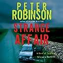 Strange Affair: A Novel of Suspense Hörbuch von Peter Robinson Gesprochen von: Ron Keith