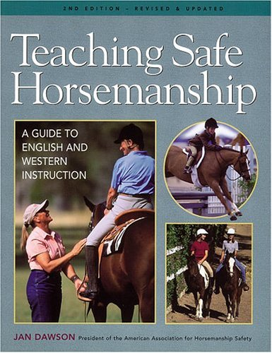 Read Online Teaching Safe Horsemanship: A Guide to English and Western Instruction ebook