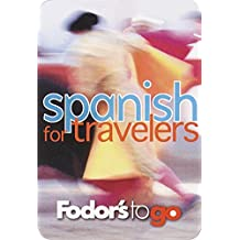 Fodor's to Go: Spanish for Travelers, 1st Edition