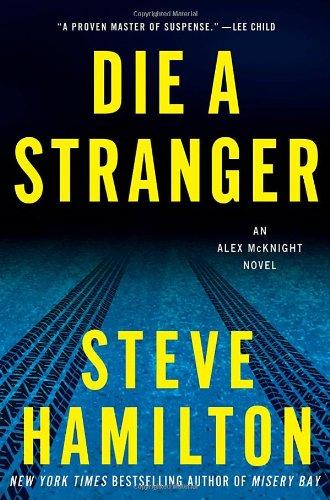 Read Online Die a Stranger: An Alex McKnight Novel (Alex McKnight Novels) pdf