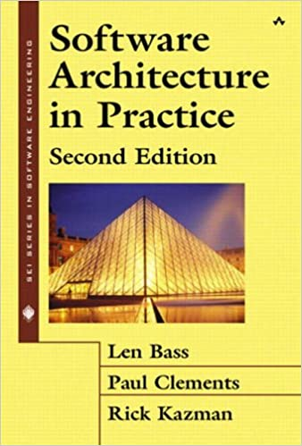 Software Architecture in Practice (SEI Series in Software