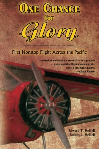 One Chance for Glory: --first nonstop flight across the (Trans Pacific Flight)