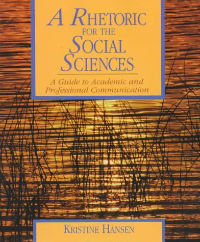 A Rhetoric for the Social Sciences: A Guide to Academic and Professional Communication