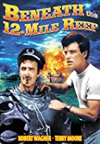 Beneath the 12-Mile Reef [1953 film] by…