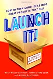 Launch It!, Molly Miller-Davidson and JoAnne Stone-Geier, 0060819243