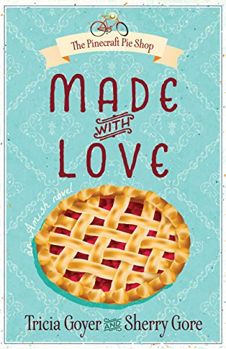 Made with Love (The Pinecraft Pie Shop Series Book 1)