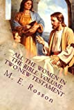 All the Women in the Bible: Volume Two-New Testament, M. E. Rosson, 1466344652