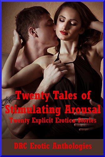 Twenty Tales of Stimulating Arousal: Twenty Explicit Erotica Stories