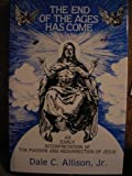 End of the Ages Has Come: Early Interpretation of the Passion and Resurrection of Jesus
