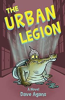 The Urban Legion by [Agans, Dave]