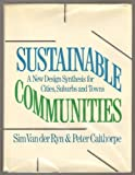 Sustainable Communities, Sim Van der Ryn and Peter Calthorpe, 0871568004