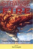 Strange Fire : Reading the Bible after the Holocaust, , 0814751660