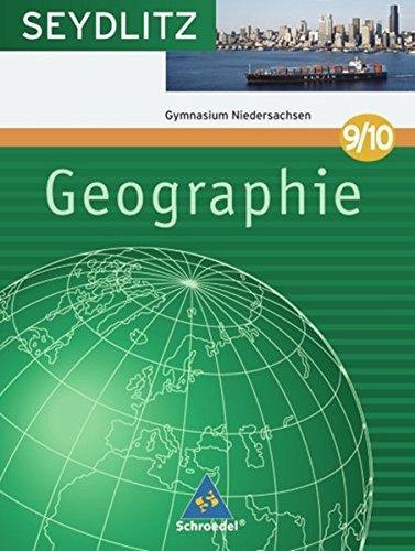Seydlitz Geographie - Ausgabe 2008 für Gymnasien in Niedersachsen: Schülerband 9 / 10