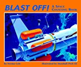 Blast Off! - A Space Counting Book, Norma Cole, 088106498X
