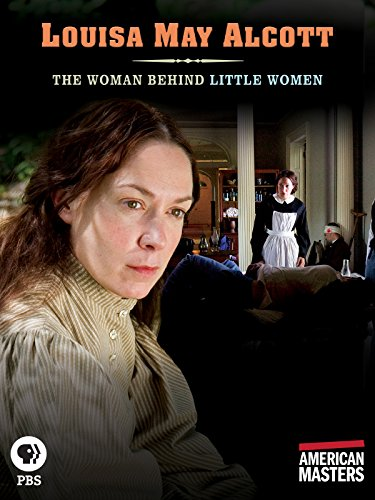 (American Masters: Louisa May Alcott: The Woman Behind Little Women)