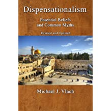 Dispensationalism: Essential Beliefs and Common Myths: Revised and Updated