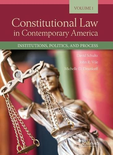 Constitutional Law in Contemporary America, Volume 1: Institutions, Politics, and Process (Higher Education Coursebook)
