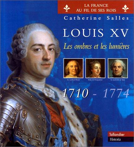 Download Louis XV : Les Ombres et les Lumières : 1710-1774 ebook