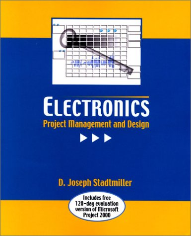 Electronics project management and design by d.joseph stadtmiller