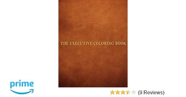 Amazon The Executive Coloring Book 9780735215573 Marcie Hans Dennis Altman Martin A Cohen Books