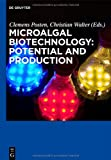 Microalgal Biotechnology: Potential and Production (Marine and Freshwater Botany)