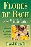 Flores de Bach para Principiantes, David Vennells, 0738700622