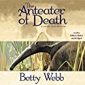 The Anteater of Death: A Gunn Zoo Mystery Audiobook by Betty Webb Narrated by Hillary Huber