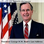 President George H.W. Bush's Last Address | George H.W. Bush